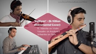 'Galliyan' - Ek Villian (Instrumental Cover) - Ft. Adarsha, Vasu and Sriharsha