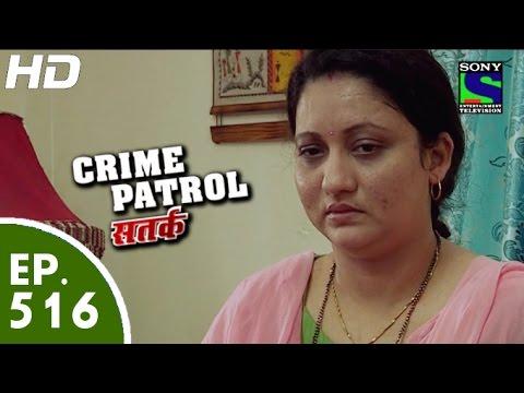 Crime Patrol - क्राइम पेट्रोल सतर्क - Episode 516 - 6th June, 2015