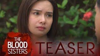 The Blood Sisters April 26, 2018 Teaser