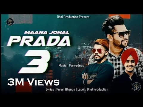 Xxx Mp4 Prada 3 Full Song Maana Johal Parrydeep Puran Bhangu Sunny Dhiman Latest Punjabi Song 2018 3gp Sex