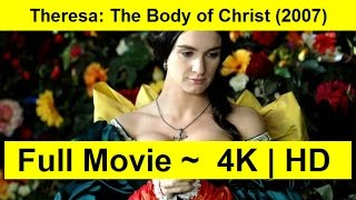 Theresa--The-Body-of-Christ-2007 Watch
