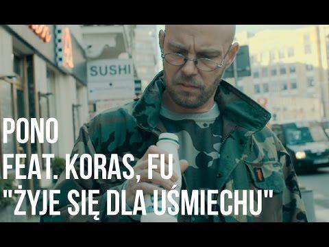 Pono - Żyje się dla uśmiechu feat. Fu, Koras prod. Szczur