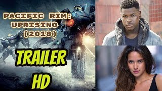 New Upcoming Movie Pacific Rim: Uprising Trailer (2018) || Still Trailer || Actors Cast || Age