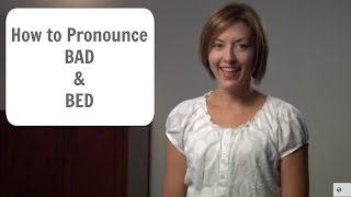 How to say BAD and BED - American English Pronunciation Lesson