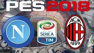 PES 2018 - 2017-18 - Serie A - NAPOLI vs AC MILAN