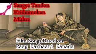Film Songs Based on Raag Darbaari Kanada