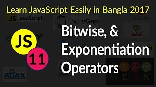 Bitwise and Exponentiation Operators - # 11 - Learn JavaScript Easily in Bangla 2017
