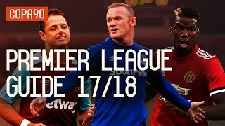The Ultimate Guide To The Premier League 2017/18