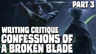 TBSkyen Gets Angry - Confessions of a Broken Blade part 3, a D- conclusion || Writing analysis