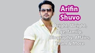 Arifin Shuvo Biography, Wife, Height, Weight, Age, Girlfriend, Family & Wiki