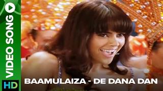 Baamulaiza (Video Song) - De Dana Dan
