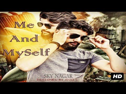 SKY NAGAR: Me And Myself (Full VIDEO Song) | Hindi Rap Song 2015 | Star Fame Records