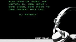 Evolution Of Music via Virtual DJ. New Wave , 80's Disco, 90's Disco to New Modern Hits (HD Audio)