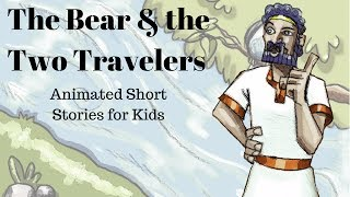 The Bear and the Two Travelers (Animated Stories for Kids)