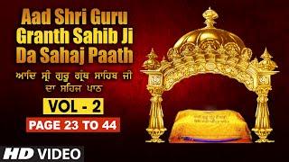 Aad Sri Guru Granth Sahib Ji Da Sahaj Paath (Vol - 2) | Page No. 23 to 44 | Bhai Pishora Singh Ji
