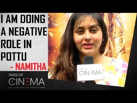Xxx Mp4 Namitha I Am Doing A Negative Role In Pottu Pottu Movie Pooja TOC 3gp Sex