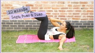 ♡ Ten Minute Legs, Bums And Tums Workout ♡