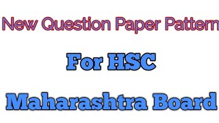 New Question paper pattern of HSC 2018-19 Physics chemistry Biology