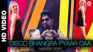 Disco Bhangra Pyaar Daa - Nirdosh Sobti ft. Aparna Bajpai & Milan Rathod