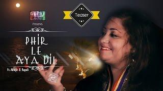 Phir Le Aya Dil (Cover) | Teaser | Ulfat Unplugged ft. Rupali Rakshit & Abhijit Sen
