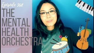 368. The Mental Health Orchestra