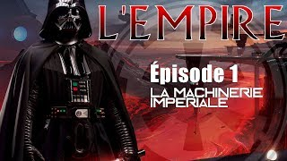 (LP Narratif) L'Empire - La Machinerie Impériale - Episode 1