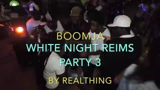 boomja white night reims frankrijk party 3 by dj realthing