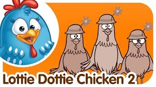 Lottie Dottie Chicken 2 - Kids songs and nursery rhymes in english