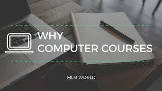 Why Computer Courses