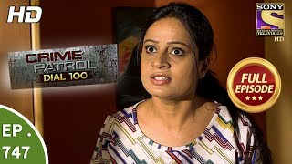 Crime Patrol Dial 100 - Ep 747 - Full Episode - 3rd  April, 2018