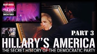 Hillary's America - The Secret History of the Democratic Party (Part-3) (57∶48)➤