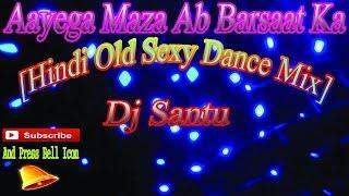 Aayega Maza Ab Barsaat Ka[Dj+Video] Hindi Dj Remix Songs