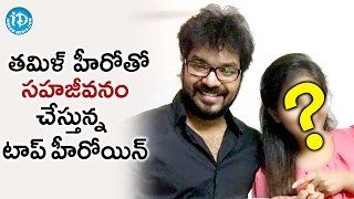 Top Actress Live-In Relationship With Tamil Hero    Tollywood Tales