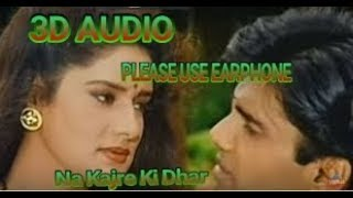 Na Kajre Ki Dhar  3D SONG(mohra)hindi movie song mp3