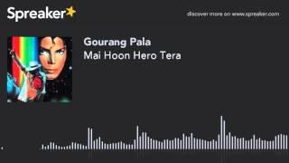 Mai Hoon Hero Tera (made with Spreaker)