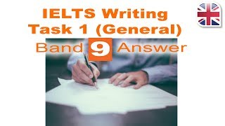 IELTS Writing Task 1 General - Write a Band 9 Answer