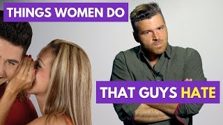 5 Things Women Do That Guys HATE | Adam LoDolce