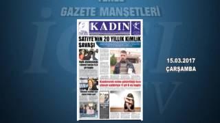 GAZETE MANŞETLERİ 15.03.2017