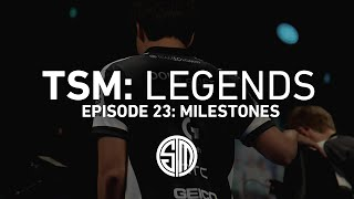 TSM: LEGENDS - Season 2 Episode 23 - Milestones