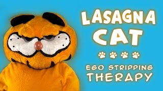 Lasagna Cat: Ego Stripping for a Fractured Psyche