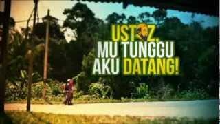 TRAILER USTAZ MU TUNGGU AKU DATANG  2013