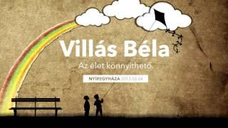 Villás Béla - Az élet könnyítése   Nyíregyháza   2013.02.04