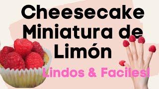 cheesecake miniatura de limón