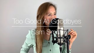 Too Good At Goodbyes - Sam Smith │ Cover by MEL G
