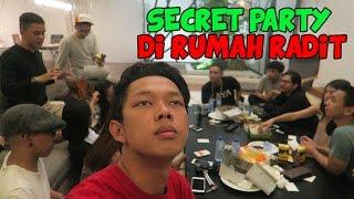 SECRET PARTY DI RUMAH RADIT
