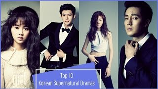 Top 10 Korean Supernatural Dramas