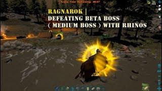 Ark Ragnarok : Guide to Defeating Medium Boss   NEW META
