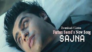 Sajna By Farhan Saeed   Full Song