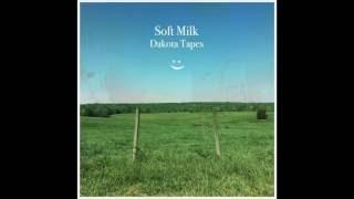 Soft Milk - Dakota Tapes (Full EP)