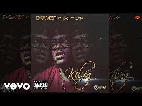 ExQ - Kiloz (Official Audio) ft. Takura, Roki